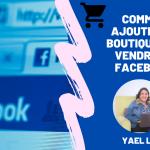 Comment ajouter une boutique pour vendre en ligne sur votre page Facebook